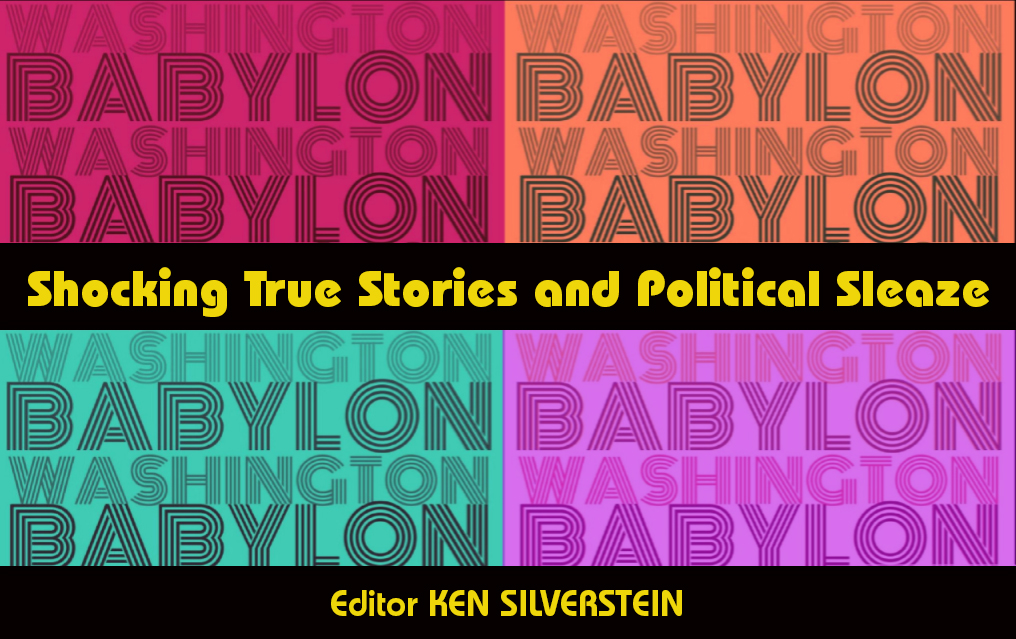 Washington Babylon by Ken Silverstein